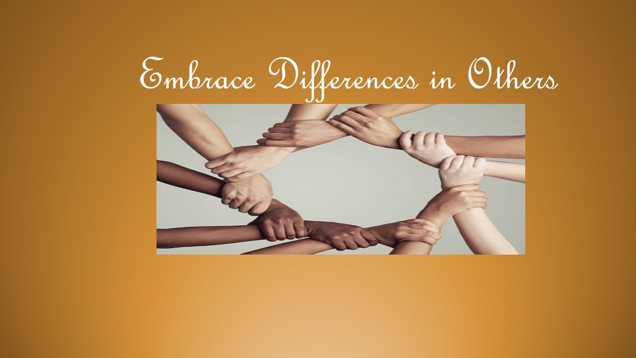 Embrace Differences in Others